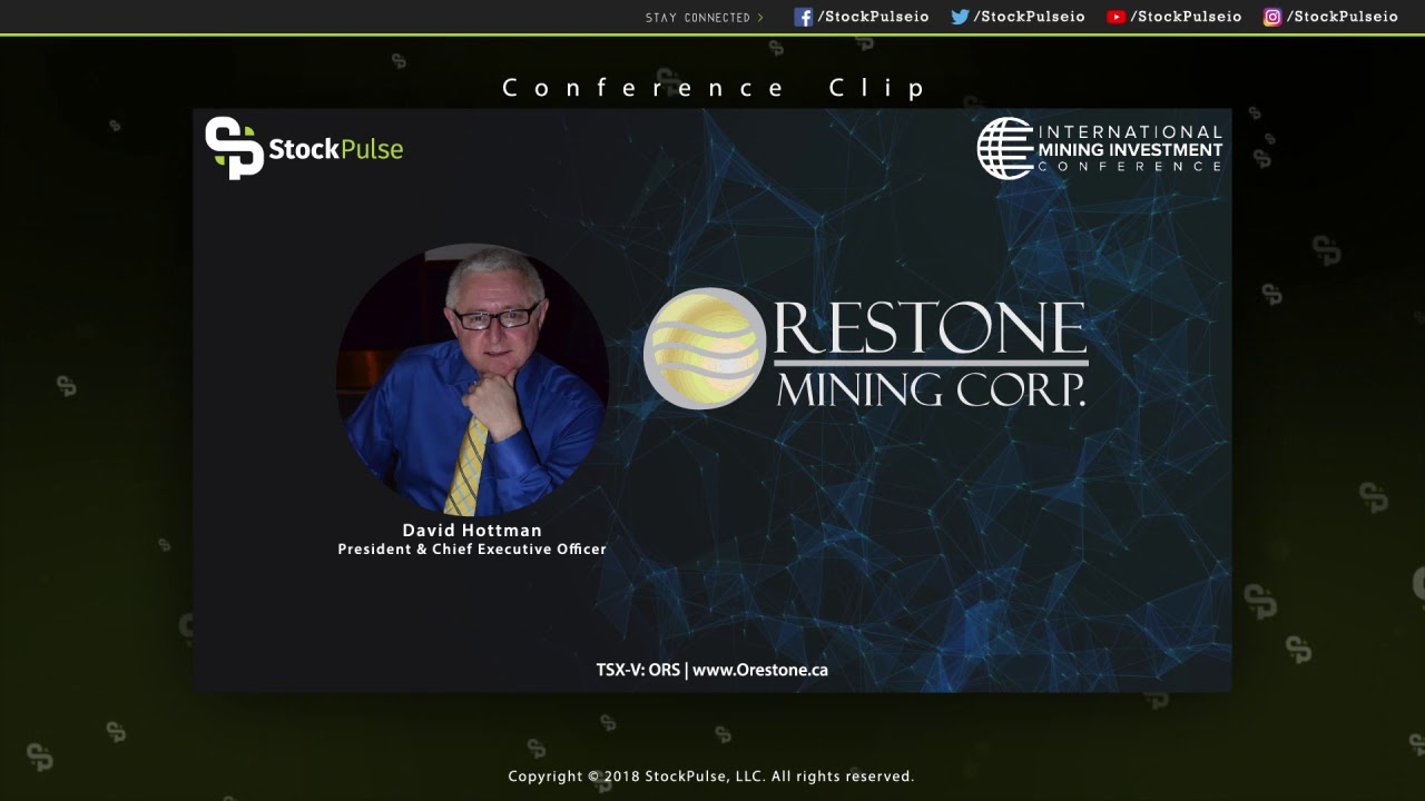 David Hottman, President & CEO of Orestone Mining Presents an Update at the IMAC 2018 in Vancouver