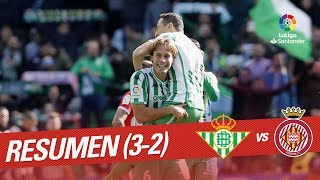 Resumen De Real Betis Vs Girona FC (3-2)