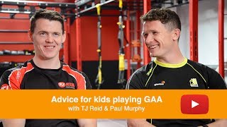 Advice For Kids Playing GAA