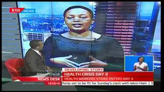 Newsdesk 7th December 2016 - [Part 1] - Health Crisis Day 3 in Nairobi County