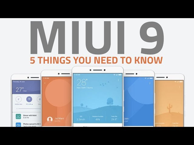 MIUI 9 Launched: Download Date, New Features, and More