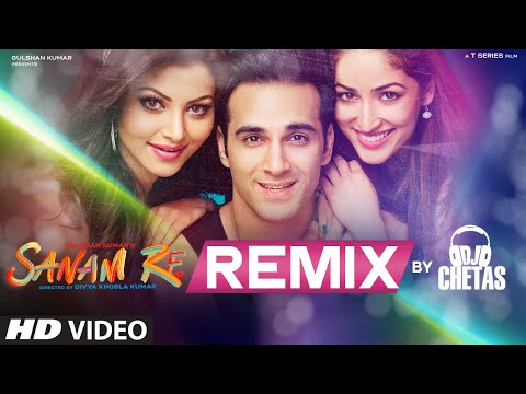 SANAM RE REMIX Video Song | DJ Chetas | Pulkit Samrat, Yami Gautam | Divya Khosla Kumar | T-Series Mp3