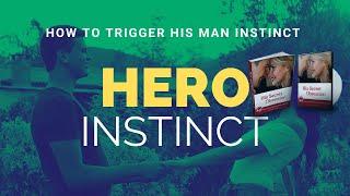 How To Trigger A Man's Hero Instinct: Hero Instinct 12 Words Text