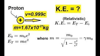 Physics - Special Relativity (10 of 43) Relativistic Kenetic Energy