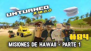 UNTURNED 3.19.0.0 | #84 | COMO COMPLETAR LAS MISIONES DE HAWAII - PARTE 1