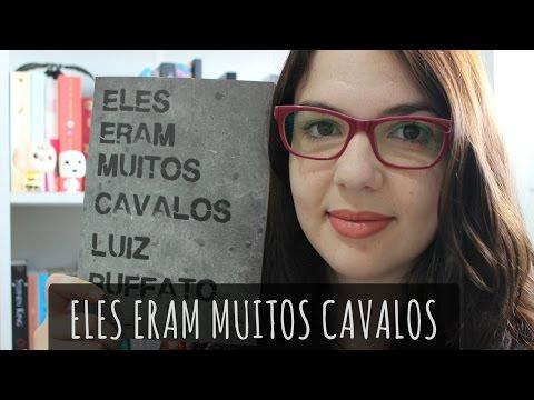 ELES ERAM MUITOS CAVALOS - LUIZ RUFFATO | Resenha
