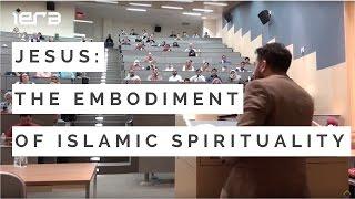 Jesus: The Embodiment of Islamic Spirituality MuslimsLoveJesus