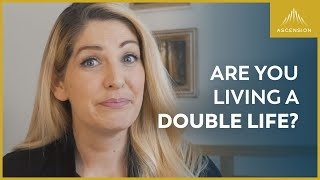 Are You Living a Double Life?