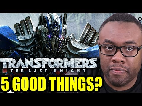 TRANSFORMERS The Last Knight - 5 GOOD Things in BAD Movies [Black Nerd]