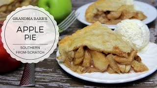 How To Make Homemade Southern Apple Pie Recipe | Grandma Barbs Deep Dish Apple Pie