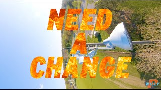 Willy P FPV | Need a Change