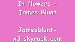 In flowers - James blunt
