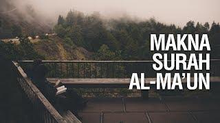 Makna Surah Al-Ma'un - Ustadz Mukhlis Biridha