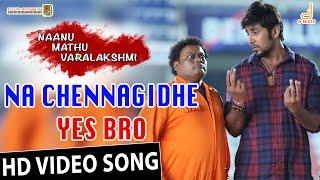 Na Chennagidhe Yes HD Bro Video Song | Naanu Mathu Varalakshmi | Prithvi Nandan | V. Harikrishna