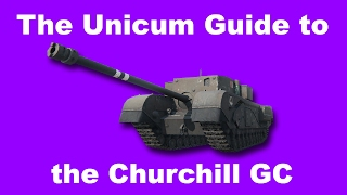 WoT || The Unicum Guide to the Churchill Gun Carrier