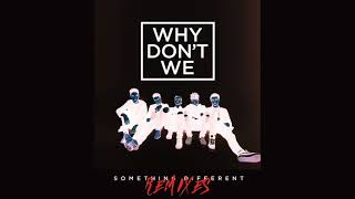 Why Don't We - Something Different (Feenixpawl Remix) [Official Audio]