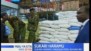 Sukari haramu yanaswa Meru na Nakuru
