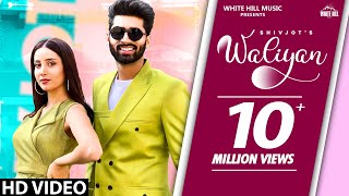 Waliyan (Official Video) Shivjot | Sara Gurpal | Latest Punjabi Songs 2020 | White Hill Music