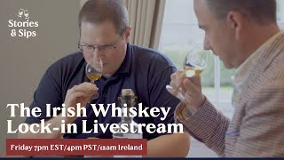 The Irish Whiskey Lock-in Livestream With Barry Chandler & Omar Fitzell