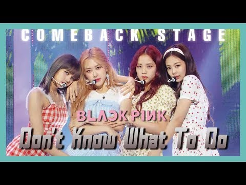 [ComeBack Stage] BLACKPINK - Don't Know What To Do,  블랙핑크 - Don't Know What To Do