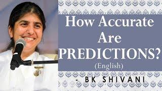 How Accurate Are PREDICTIONS?: Ep 10: BK Shivani (English)