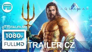Aquaman (2018) CZ dabing HD trailer