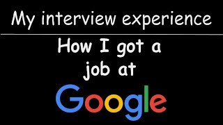 """How I Got Into Google As Software Engineer 