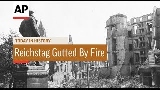 Reichstag Gutted By Fire   1933 | Today In History | 27 Feb 17