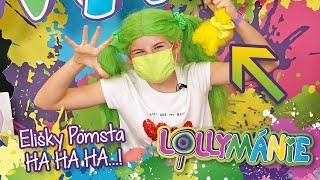 Lollymánie S03E08 - Elišky Pomsta...Ha Ha Ha...!