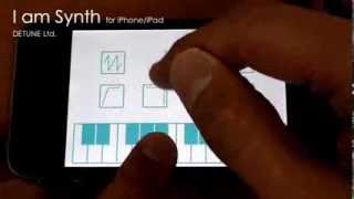 I am Synth for iPhone/iPad -Demo 01-