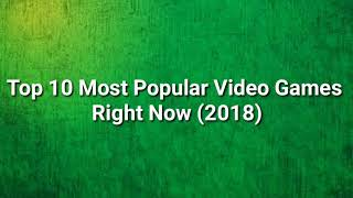 Top 10 most popular video games right now october 2018
