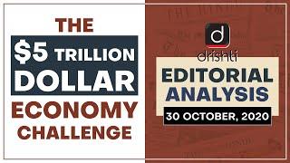 The $5 Trillion dollar Economy Challenge | Editorial Analysis - Oct.30, 2020