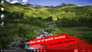 How to get rid of Quick Access in Windows 10