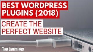 Best Wordpress Plugins 2018 - Build An Awesome WordPress Site
