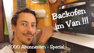 Backofen im Van - 2000 (!) Abonnenten Special // Vlog #57