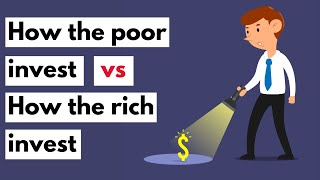 How the poor invest vs How the rich invest   How to invest