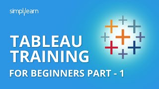 Tableau Training For Beginners Part - 1 | Tableau Tutorial Part - 1 | Tableau Training | Simplilearn