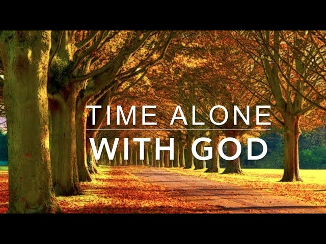 Alone With GOD - 3 Hour Peaceful Music | Relaxation Music | Christian Meditation Music |Prayer Music