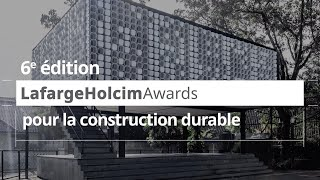 LafargeHolcim Awards: Appel à projets de construction exemplaires et concepts de design innovants