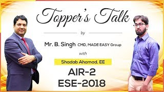 ESE/IES 2018 | Shadab Ahamad (EE, AIR 2) – MADE EASY Student | Toppers Talk with Mr. B Singh