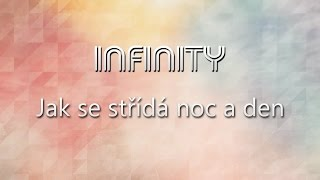 Video Infinity - Jak se střídá noc a den (lyrics video)