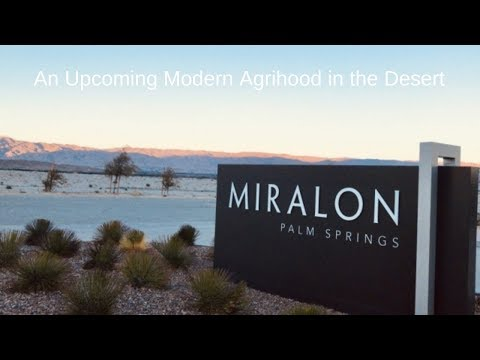 Miralon the Modern Agrihood in Palm Springs, California