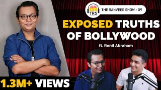Bollywood's UNTOLD Dark Truths ft. Renil Abraham | The Ranveer Show 09