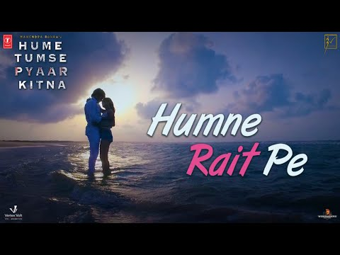 Download HUMNE RAIT PE Song    HUME TUMSE PYAAR KITNA   Tony Kakkar, Neha Kakkar   Karanvir Bohra   Priya B HD Mp4 3GP Video and MP3