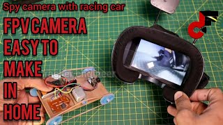 How to make FPV racing car using spy camera only 500/ easy to make