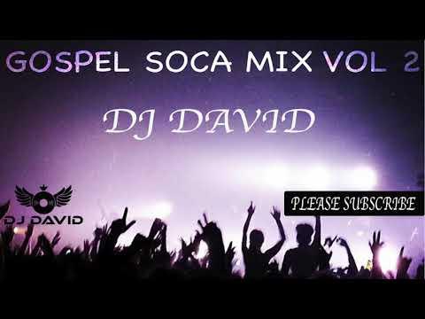GOSPEL SOCA MIX VOL 2/CARIBBEAN /SOCA RIDDIMS/AFRO BEATS/AFRICAN GOSPEL MIXED BY DJ DAVID.