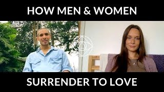 HOW MEN & WOMEN CAN SURRENDER TO LOVE...