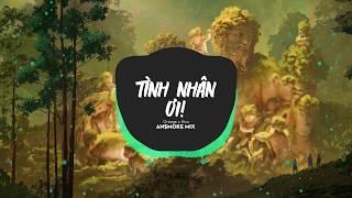 Tình Nhân Ơi - Orange x Binz (An$MOKE Mix)