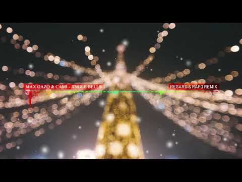 Max Oazo & Cami – Jingle Bells (Regard & Rafo Remix)