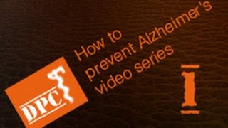 How to Prevent Alzheimer's Disease and Dementia - intro to new concepts (Part 1/6)